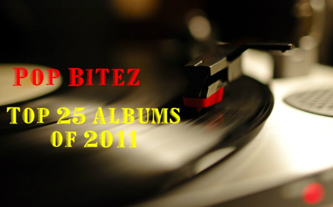 Pop Bitez Top 25 Albums of 2011