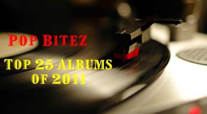 Pop Bitez Top 25 Albums of 2011
