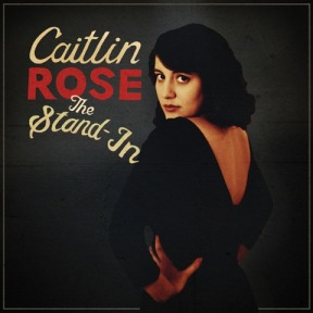 CaitlinRose-TheStandIn