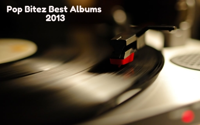 Pop Bitez Best Albums 2013